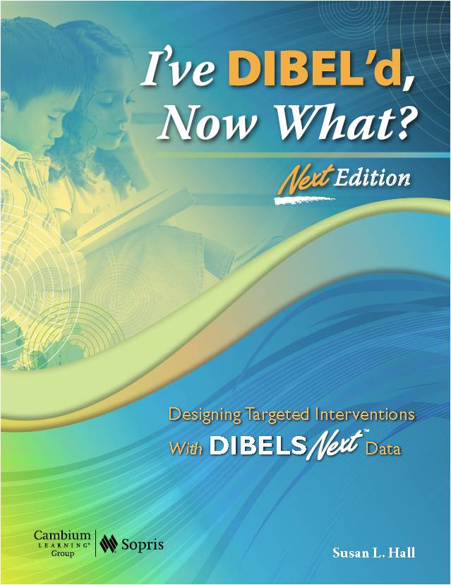 I've DIBEL'd, Now What? Next Edition