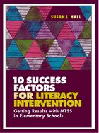 10 Success Factors for Literacy Intervention by Dr. Susan Hall